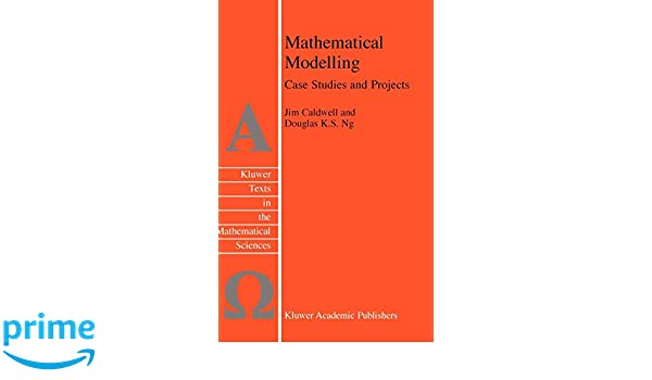 Mathematical Modelling: Case Studies and Projects (Texts in