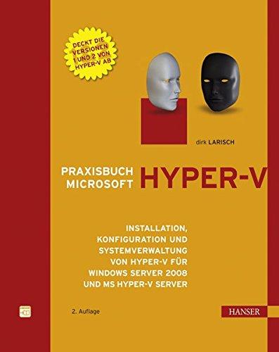 praxisbuch-microsoft-hyper-v-installation-konfiguration-und-systemverwaltung-von-hyper-v-fr-windows-server-2008-und-ms-hyper-v-server