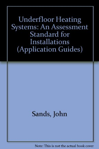 Underfloor Heating Systems: An Assessment Standard for Installations (Application Guides)