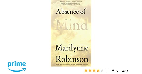 Absence of Mind: The Dispelling of Inwardness from the Modern Myth
