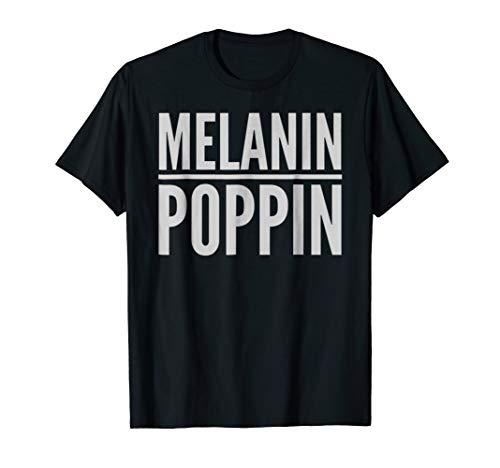 Melanin Poppin! Black Beauty African Pride T-Shirt