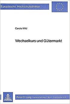 Wechselkurs Und Guetermarkt (Europaeische Hochschulschriften / European University Studie)