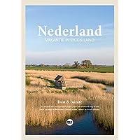 Nederland - Vakantie in eigen land: De reisgids met 20 bijzondere regio's voor een weekend weg of een lange vakantie in…