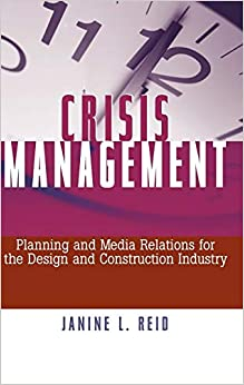 Crisis Management: Planning and Media Relations for the Design and Construction Industry Download PDF