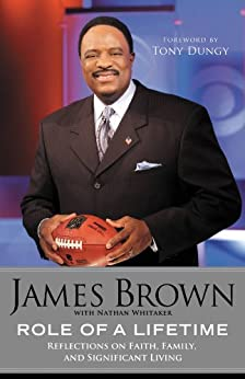 Role of a Lifetime: Reflections on Faith, Family, and Significant Living by [Brown, James]