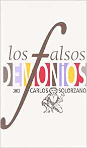 Falsos demonios (Spanish Edition): Carlos Solorzano