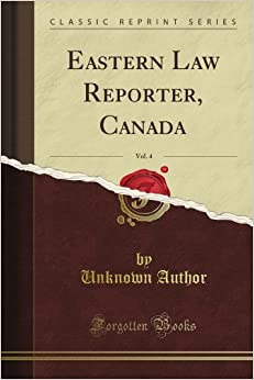 Eastern Law Reporter, Canada, Vol. 4 (Classic Reprint)