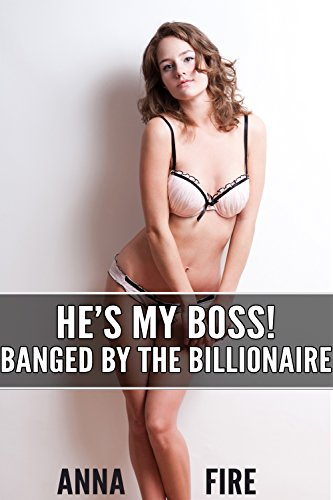 Banged By the Billionaire