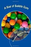 A Bag of Bubble Gum, Yvonne Blake, 1479261742