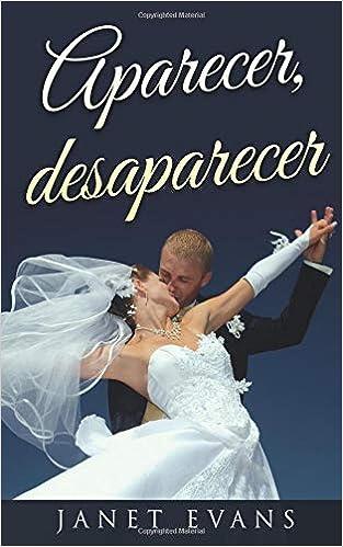 Aparecer, desaparecer (Spanish Edition): Janet Evans, N. S.: 9781507181072: Amazon.com: Books