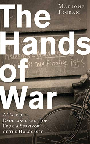 Image of The Hands of War: A Tale of Endurance and Hope, from a Survivor of the Holocaust