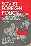 Soviet Foreign Policy, 1917-1991 : Classic and Contemporary Issues, , 020224170X