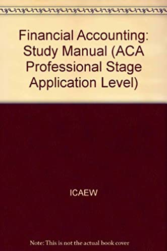 financial accounting study manual aca professional stage rh amazon com icaew financial accounting and reporting study manual pdf Ho to Manual