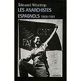 Les anarchistes espagnols (1868-1981)