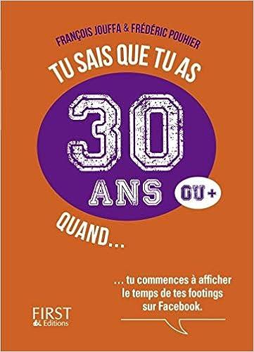 Amazonfr Tu Sais Que Tu As 30 Ans Quand François Jouffa