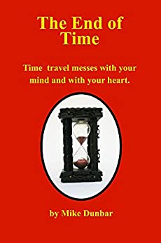 The End of Time (The Castleton Series) by [Dunbar, Mike]