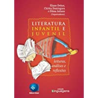 Literatura Infantil e Juvenil. Leituras, Análises e Reflexões