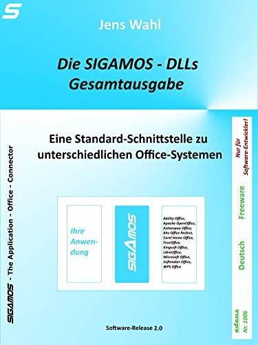 Die SIGAMOS-DLLs - Gesamtausgabe: Eine Standard-Schnittstelle zu unterschiedlichen Office-Systemen (edeus Livro 1006)