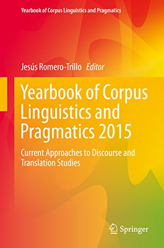 Download Yearbook of Corpus Linguistics and Pragmatics 2015: Current Approaches to Discourse and Translation Studies Pdf