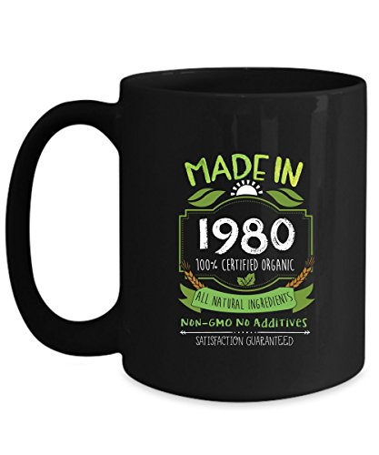 Funny Birthday Mug - Made in 1980 Certified Organic All Natural Ingredients - Home Office Coffee Cup Gift Idea -