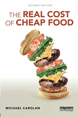 The Real Cost of Cheap Food (Routledge Studies in Food, Society and the Environment) (Food Costs)