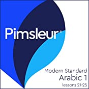 Arabic (Modern Standard) Level 1 Lessons 21-25: Learn to Speak and Understand Modern Standard Arabic with Pimsleur Language Programs |  Pimsleur