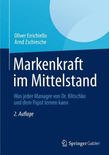 Markenkraft im Mittelstand: Was jeder Manager von Dr. Klitschko und dem Papst lernen kann