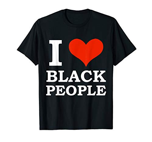 I love black People Black is Beautiful Black Pride Melanin T-Shirt (Black History Month Person Of The Day)
