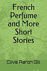 French Perfume  and  More Short Stories Paperback