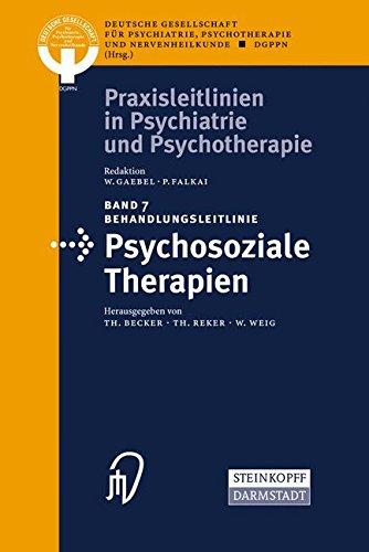 Behandlungsleitlinie Psychosoziale Therapien (Praxisleitlinien in Psychiatrie und Psychotherapie, Band 7)