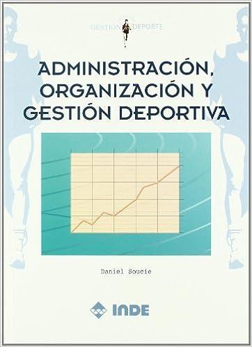 Administración, organización y gestión deportiva Gestión y deporte: Amazon.es: Daniel Soucie: Libros