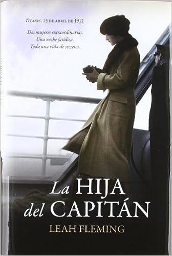 Hija del capitan, la: Amazon.es: Fleming, Leah: Libros