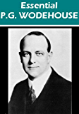 The Essential P. G. Wodehouse Collection (96 works) [Illustrated]