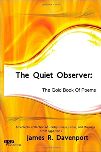 The Quiet Observer: The Gold Book Of Poems