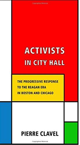 Activists in City Hall: The Progressive Response to the Reagan Era in Boston and Chicago (City Hall Canada)