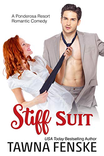 Stiff Suit (Ponderosa Resort Romantic Comedies Book 5) by [Fenske, Tawna]