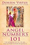 Doreen Virtue: Angel Numbers 101 : The Meaning of 111, 123, 444, and Other Number Sequences (Paperback); 2008 Edition