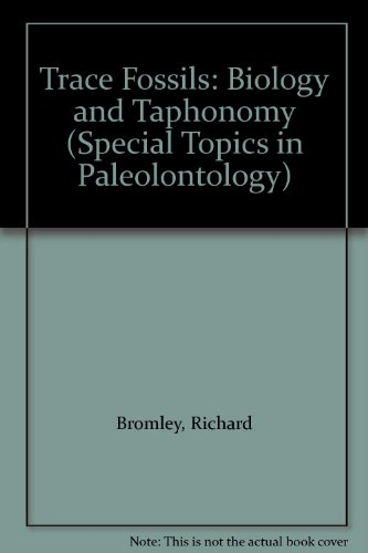 Trace Fossils: Biology and Taphonomy (Special Topics in Paleolontology)