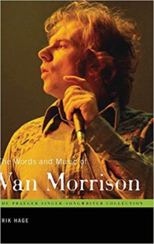 The Words and Music of Van Morrison (The Praeger Singer-Songwriter Collection)