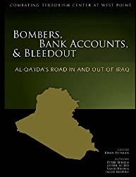 Bombers, Bank Accounts, and Bleedout: Al-Qa'da's Road In and Out of Iraq