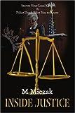 Inside Justice, M. J. Miczak, 0595120865