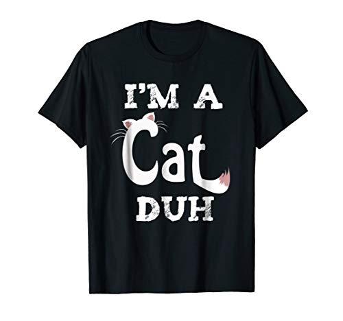 IM A CAT DUH - Easy Halloween Costume TShirt Last Minute
