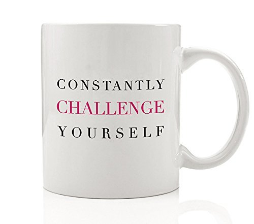 - Constantly Challenge Yourself Coffee Mug Gift Idea Break Your Routine Leave Comfort Zone Seek Adventure for Man Woman Friend Relative Coworker 11 oz Inspirational Ceramic Tea Cup by Digibuddha DM0130