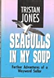 Seagulls in My Soup, Tristan Jones, 0924486171