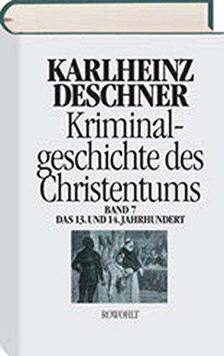kriminalgeschichte-des-christentums-7-12-und-14-jahrhundert-von-kaiser-heinrich-vi-1190-zu-kaiser-ludwig-iv-dem-bayern-1347