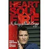 img - for Heart, Soul, Fire: The Life of Paul Briggs book / textbook / text book