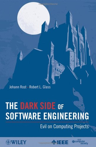 [PDF] The Dark Side of Software Engineering: Evil on Computing Projects Free Download | Publisher : Wiley-IEEE Computer Society Pr | Category : Computers & Internet | ISBN 10 : 0470597178 | ISBN 13 : 9780470597170