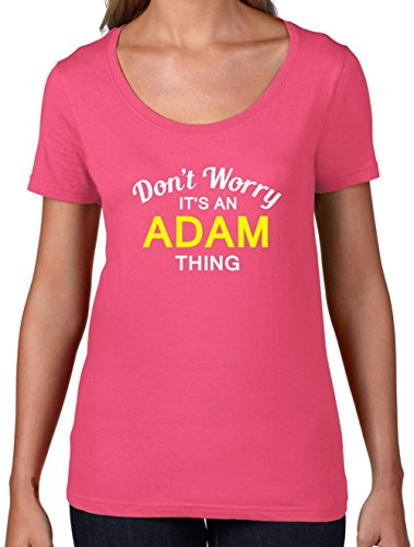 Don't Worry It's an ADAM Thing! - Womens Scoop Neck T-Shirt - Azalea Small