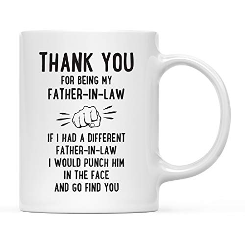 Andaz Press Funny Family 11oz. Coffee Mug Gift, Thank You for Being My Father-in-Law, Punch in Face, 1-Pack, Christmas Birthday Drinking Cup Present Ideas (Best Gift For My Father In Law)
