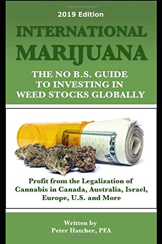 413vELu3EML - International Marijuana, 2018 Edition: The No B.S. Guide to Investing in Weed Stocks Globally